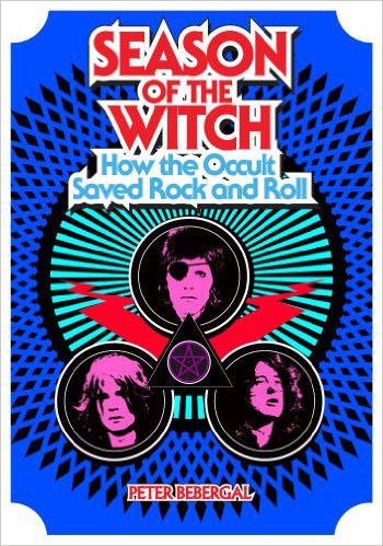 """Season of the Witch: How the Occult Saved Rock n' Roll"""